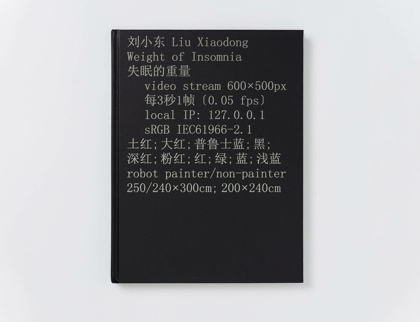 Liu Xiaodong 'Weight of Insomnia' catalogue available to purchase