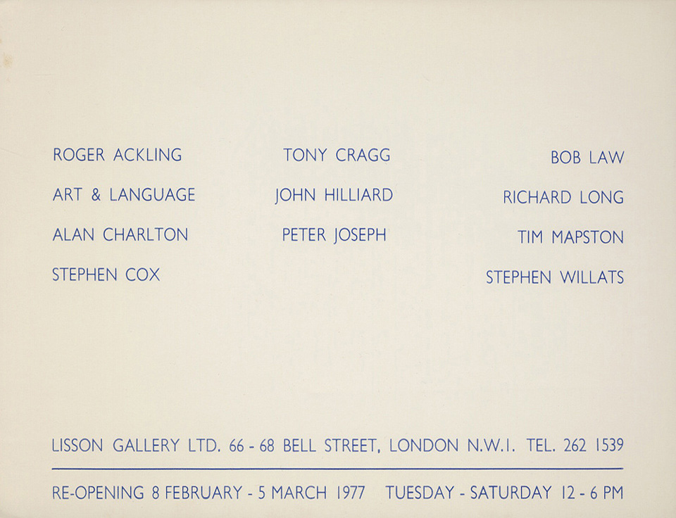 Roger Ackling, Art & Language, Alan Charlton, Stephen Cox, Tony Cragg, John Hilliard, Peter Joseph, Bob Law, Richard Long, Tim Mapson, Stephen Willats